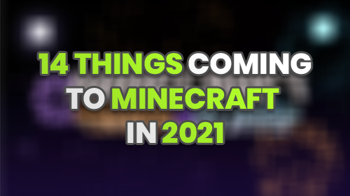14 Amazing Things Coming to Minecraft in 2021 📅